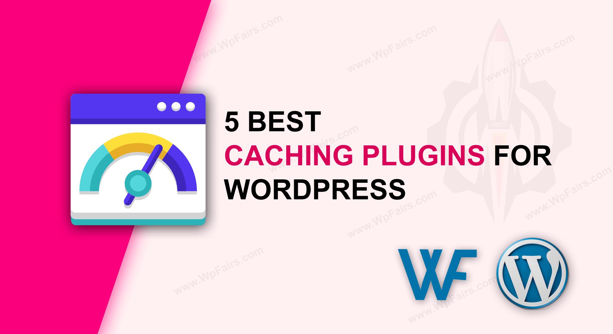 5-Best-WordPress-Caching-Plugins-wpfairs