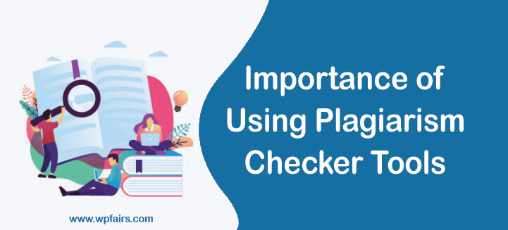 The Importance of Using Plagiarism Checker Tools