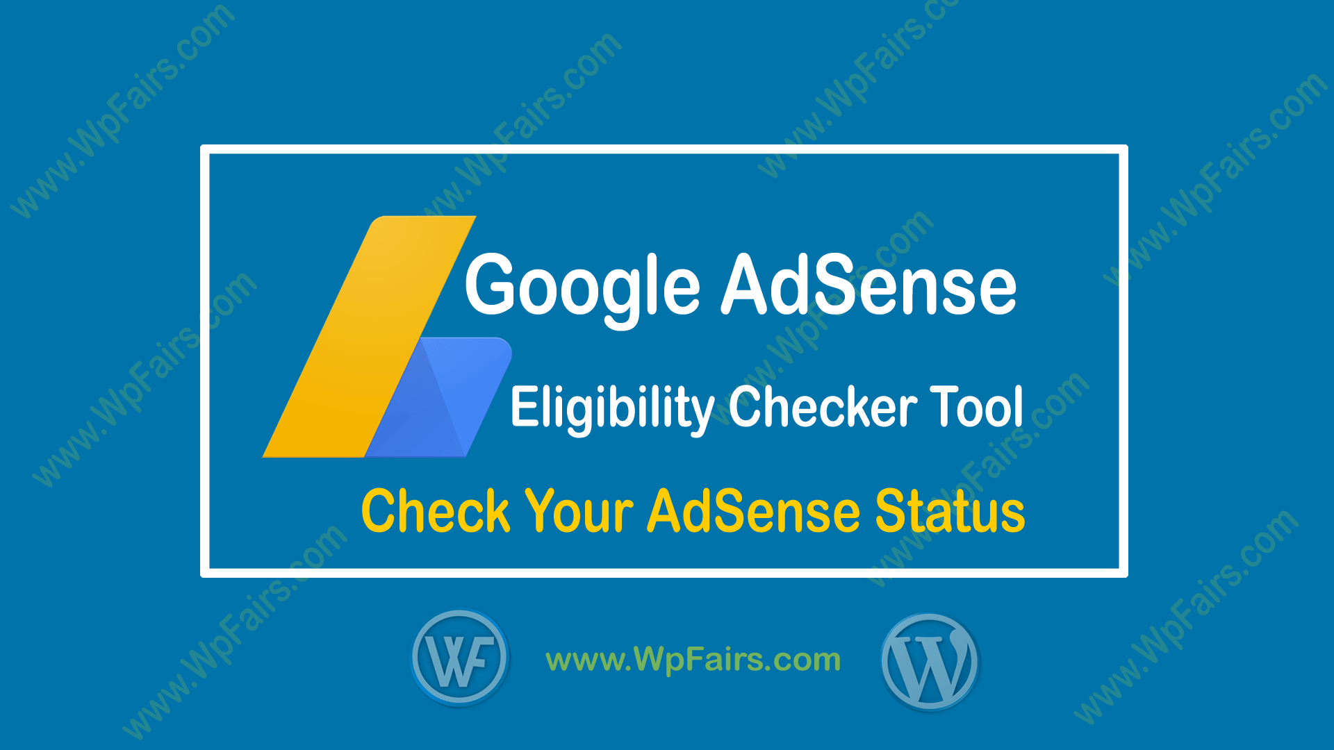 Google AdSense Eligibility Checker Tool – Check Your AdSense Status - wpFairs