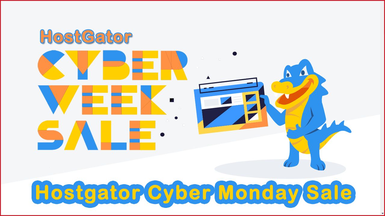 Hostgator Cyber Monday Sale [Get 80% Discount Coupon Deals]
