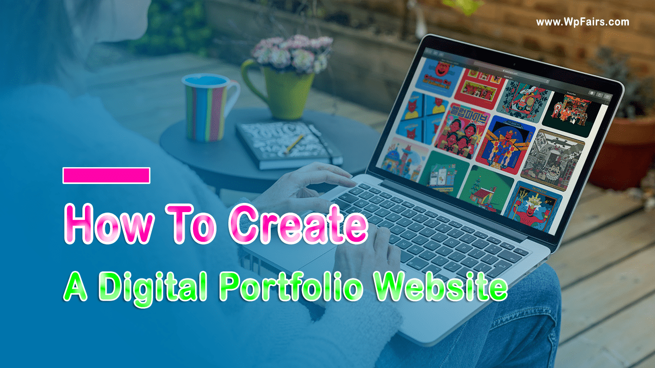How To Create A Successful Digital Portfolio Website - wpfairs 1080